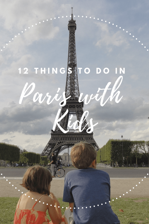 12 Things to do in Paris with Kids - Paris for Kids Guide