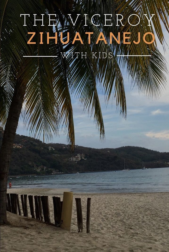 resort review – the viceroy, mexico – with kids
