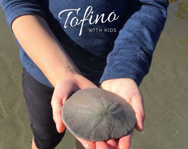 Family Friendly Guide to Tofino