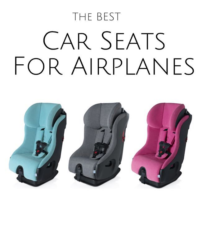 2018 Best Travel Car Seats for Airplanes – A Guide to Car Seats on Planes